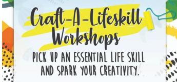 Craft-A-Lifeskill Workshops