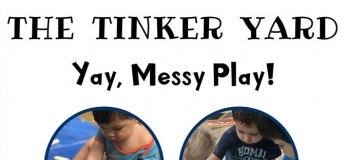 Pop-Up Tinker Yard: Yay, Messy Play