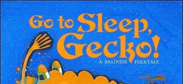 go to sleep gecko a balinese folktale