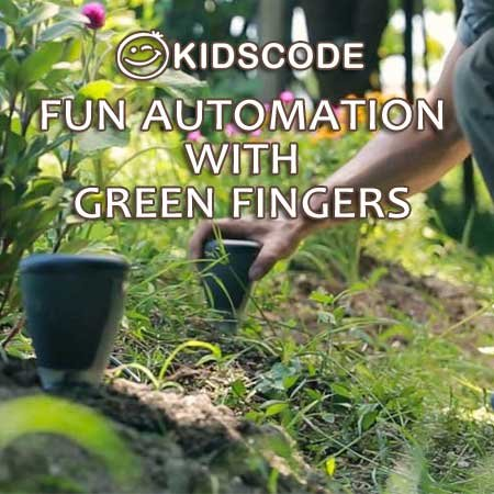 Fun Automation with Green Fingers